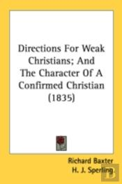 Directions For Weak Christians; And The