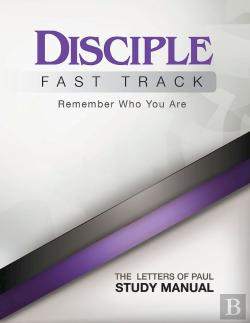 Bertrand.pt - Disciple Fast Track Remember Who You Are The Letters Of Paul Study Manual
