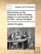 Discourses On The Influence Of The Chris