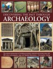 Discovering The Past Through Archaeology