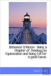 Dishonest Criticism : Being A Chapter Of