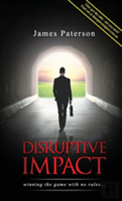 Disruptive Impact: - Winning The Game With No Rules...