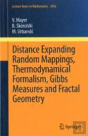 Distance Expanding Random Mappings, Thermodynamical Formalism, Gibbs Measures And Fractal Geometry