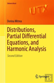 Distributions, Partial Differential Equations, And Harmonic Analysis
