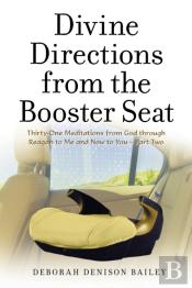 Divine Directions From The Booster Seat