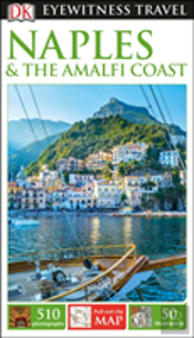 Dk Eyewitness Travel Guide Naples & The Amalfi Coast