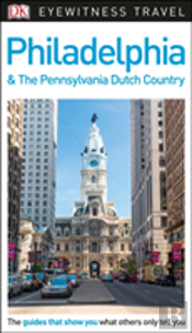 Dk Eyewitness Travel Guide Philadelphia & The Pennsylvania Dutch Country