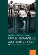 Do Bidonville ao Arrastão