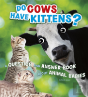 Do Cows Have Kittens?