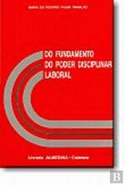 Bertrand.pt - Do Fundamento do Poder Disciplinar Laboral