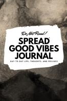 Do Not Read! Spread Good Vibes Journal