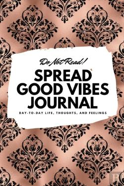 Bertrand.pt - Do Not Read! Spread Good Vibes Journal