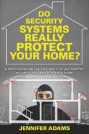 Do Security Systems Really Protect Your