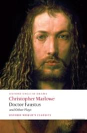 Doctor Faustus And Other Plays'Tamburlaine' Parts I And Ii, 'Doctor Faustus' A And B Texts, The 'Jew Of Malta', 'Edward Ii'