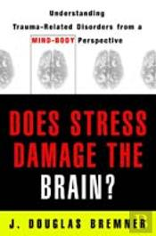 Does Stress Damage The Brain?