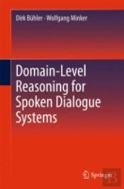 Domain-Level Reasoning For Spoken Dialogue Systems