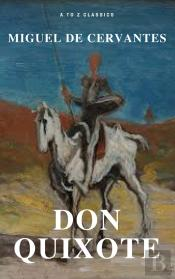 Don Quixote (Best Navigation, Free Audiobook) (A To Z Classics)