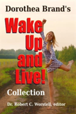 Bertrand.pt - Dorothea Brande'S Wake Up And Live Collection