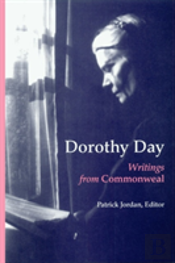 Dorothy Day: Writings From 'Commonweal'