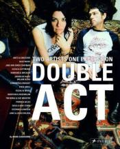 Double Act: Two Artists One Expression /Anglais