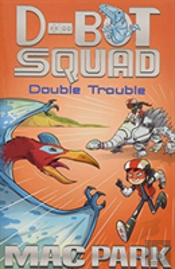 Double Trouble D Bot Squad 3