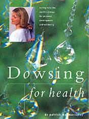 Dowsing For Health And Vitality