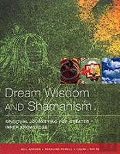 Dream Wisdom And Shamanic Journeys