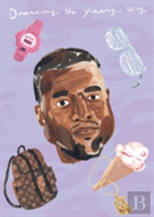 Dressing The Yeezy Way: The Kanye West Coloring Book (Unofficial)