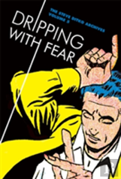 Dripping With Fear: The Steve Ditko Archives