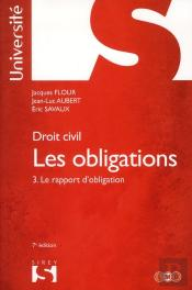 Droit Civil ; Les Obligations T.3 ; Le Rapport D'Obligation (7e Édition)