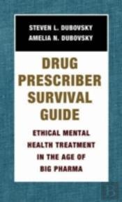 Drug Prescriber Survival Guide