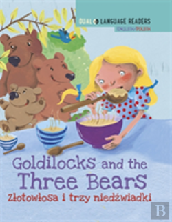 Bertrand.pt - Dual Language Readers: Goldilocks And The Three Bears - English/Polish
