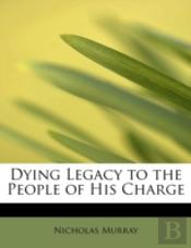 Dying Legacy To The People Of His Charge