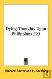 Dying Thoughts Upon Philippians I.23