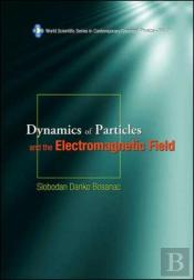 Dynamics Of Particles And The Electromagnetic Field