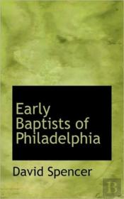 Early Baptists Of Philadelphia