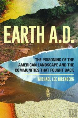 Bertrand.pt - Earth A.D.  The Poisoning Of The American Landscape And The Communities That Fought Back