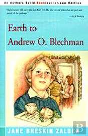 Earth To Andrew O. Blechman