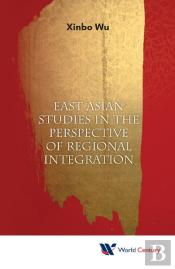 East Asian Studies In The Perspective Of Regional Integration