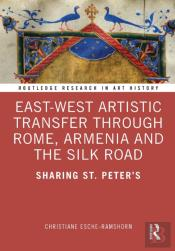 East-West Artistic Transfer Through Rome, Armenia And The Silk Road