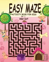 Easy Maze Activity Book For Kids - Vol. 1