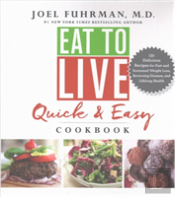 Eat To Live Quick & Easy Cookbook