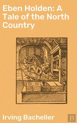 Bertrand.pt - Eben Holden: A Tale Of The North Country
