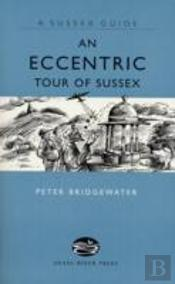 Eccentric Tour Of Sussex