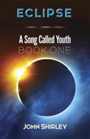 Eclipse: A Song Called Youth: Book One