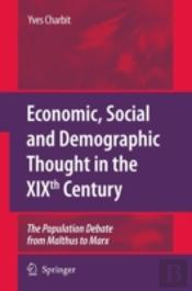 Economic, Social And Demographic Thought In The Nineteenth Century