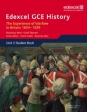 Edexcel Gce History: The Experience Of Warfare In Britain, 1854-1929
