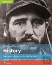 Edexcel Gcse (9-1) History Foundation Superpower Relations And The Cold War, 1941_91 Student Book