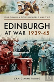 Edinburgh At War 1939 - 1945