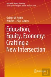 Education, Equity, Economy: Crafting A New Intersection